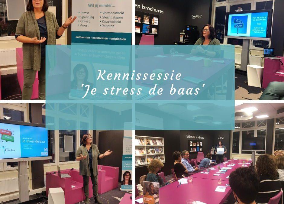 Kennissessie 'Je stress de baas'